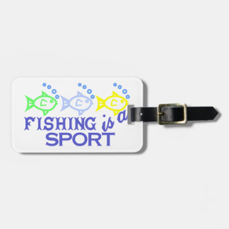 Fishing Is A Sport Bag Tag