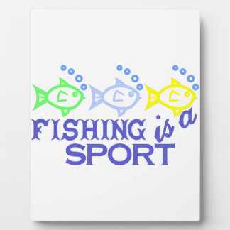 Fishing Is A Sport Plaque