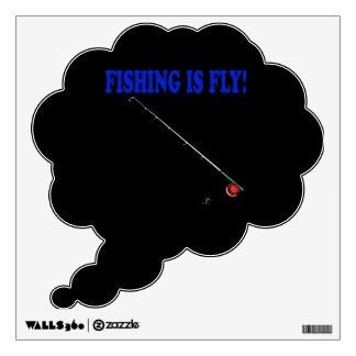 Fishing Is Fly Wall Sticker
