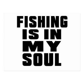 FISHING IS IN MY SOUL POSTCARD
