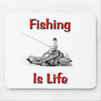 Fishing Is Life Mouse Pad