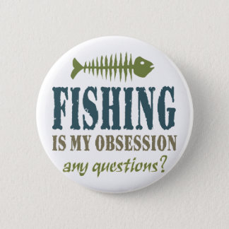 Fishing Is My Obsession Pinback Button