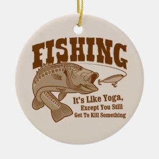 Fishing It s like Yoga except you kill something Christmas Ornament