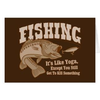 Fishing: It's like Yoga, except you kill something Card