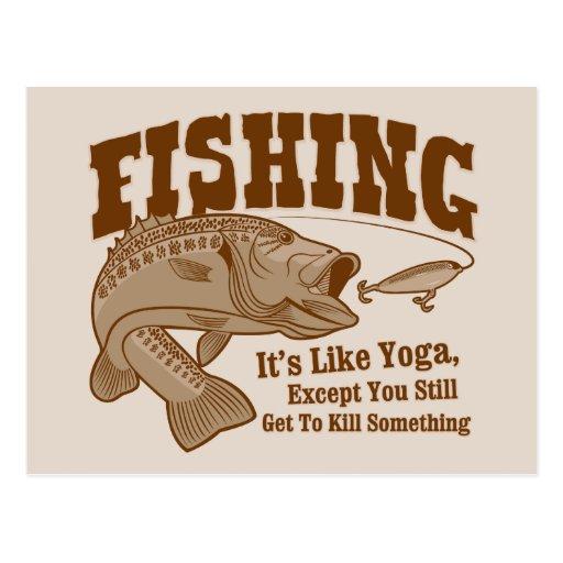 Fishing: It's like Yoga, except you kill something Postcard