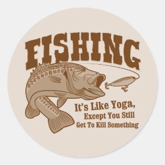 Fishing: It's like Yoga, except you kill something Round Sticker