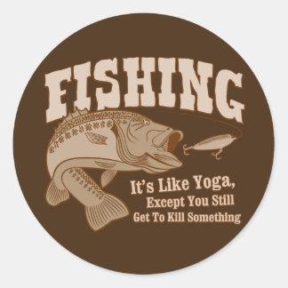 Fishing: It's like Yoga, except you kill something Stickers