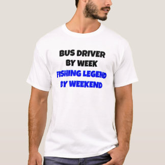 Fishing Legend Bus Driver T-Shirt