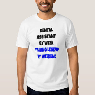 Fishing Legend Dental Assistant Shirt