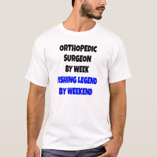 Fishing Legend Orthopedic Surgeon T-Shirt
