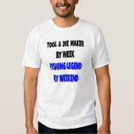 Fishing Legend Tool and Die Maker T-Shirt
