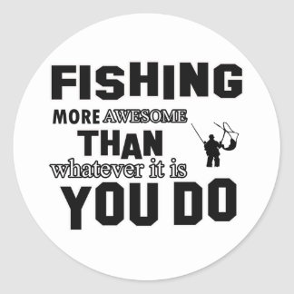 fishing more awesome than what you do classic round sticker