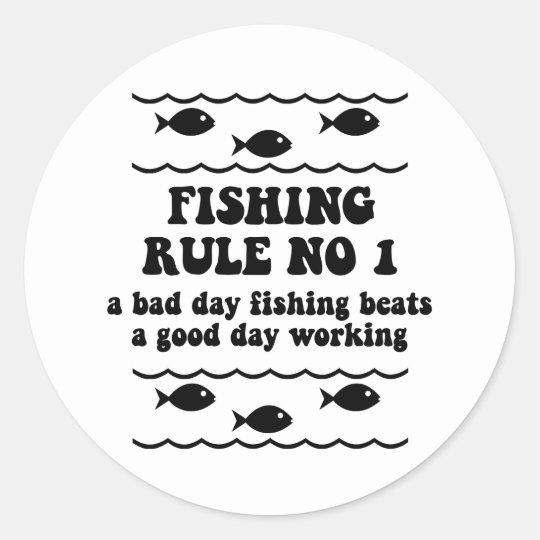 Fishing Rule No 1 Classic Round Sticker