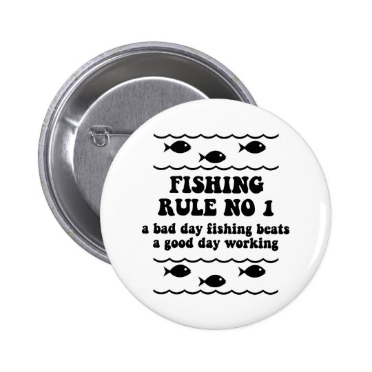 Fishing Rule No 1 Pinback Button