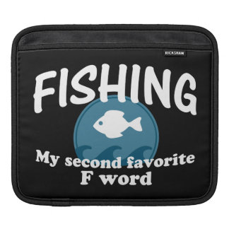 Fishing Second Favorite F Word Sleeve For iPads