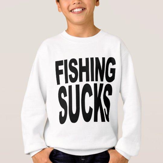 Fishing Sucks Sweatshirt