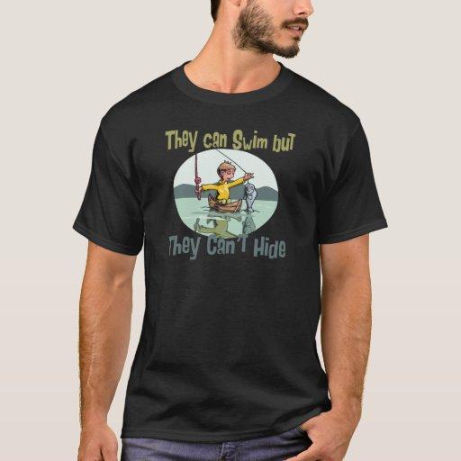 Fishing Swim but Can't Hide T-Shirt