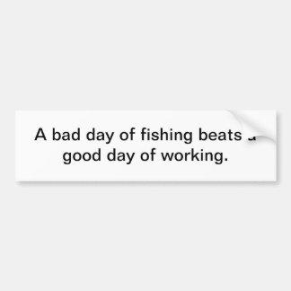 Fishing vs work bumper sticker