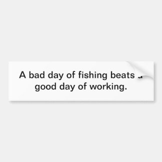 Fishing vs work bumper sticker car bumper sticker