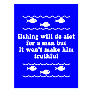 Fishing will do alot for a man postcard