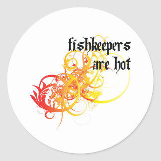 Fishkeepers Are Hot Classic Round Sticker