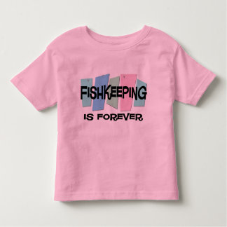 Fishkeeping Is Forever Tee Shirts
