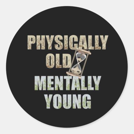 Físicamente viejo, mentalmente joven pegatina redonda