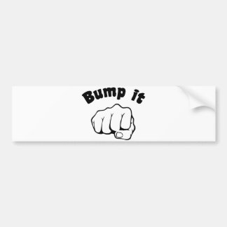 Fist Bump It Bumper Sticker