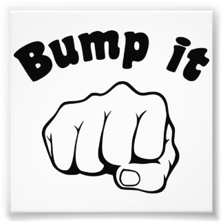 fist_bump_it_photo_print-rfbab52912e58431e921219464beae7a8_a0ib_8byvr_324.jpg