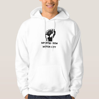 Fist, Imported fromMotor City Hoodie
