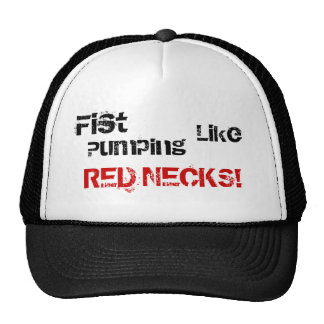 Fist, Like, RED, Pumping, NECKS! Trucker Hat