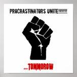 Fist, Procrastinators Unite!!!!!!!, ...tommorow Poster