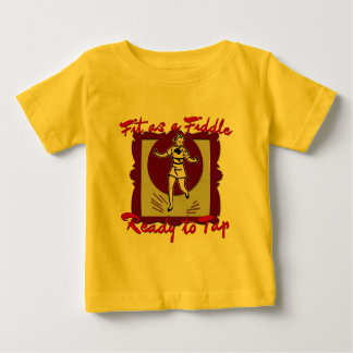 Fit as a Fiddle, Ready to Tap Shirt