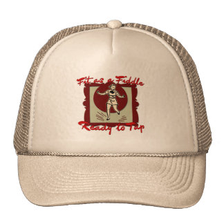 Fit as a Fiddle, Ready to Tap Trucker Hat