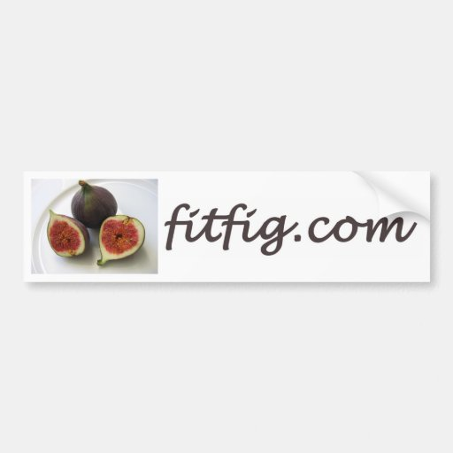 Fit Fig bumper sticker
