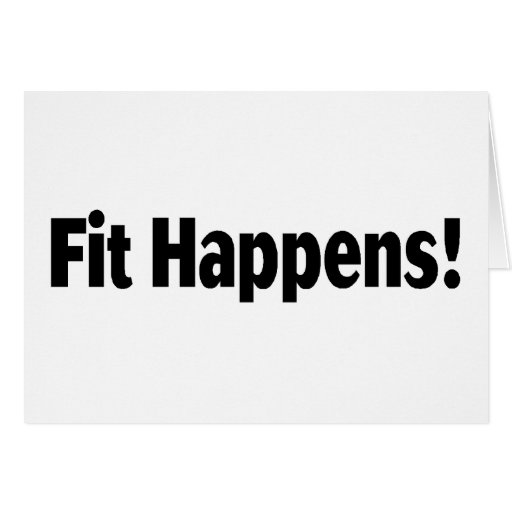 Fit Happens Greeting Card