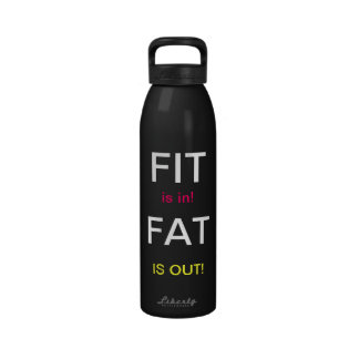 FIT is in...FAT is out Reusable Water Bottle