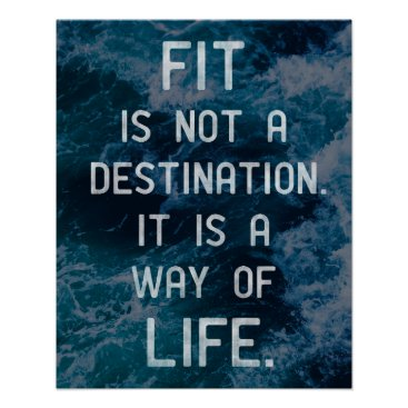 wordstolivebydesign 'Fit is not a destination. It is a way of life.' Poster