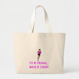FIT N' FRUGAL...WALK IS CHEAP! LARGE TOTE BAG