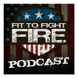 Fit To Fight Fire Podcast Poster