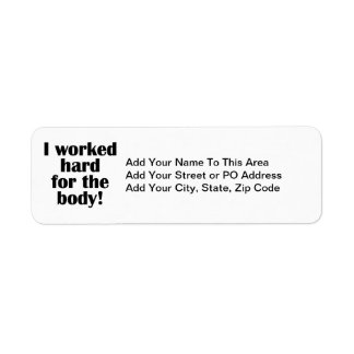 Fitness I Worked Hard For The Body Label