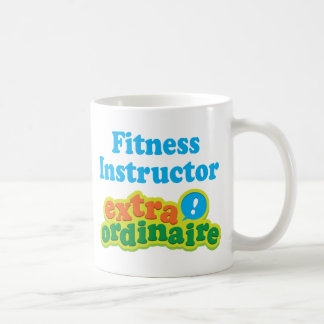 Fitness Instructor Extraordinaire Gift Idea Coffee Mug