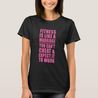 Fitness is Like Marriage Funny T-shirt