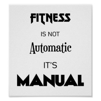 Fitness is not automatic It's manual cool poster