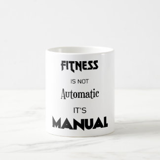 Fitness is not automatic It's manual inspiring mug
