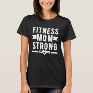 Fitness mom strong women's graphic T-Shirt