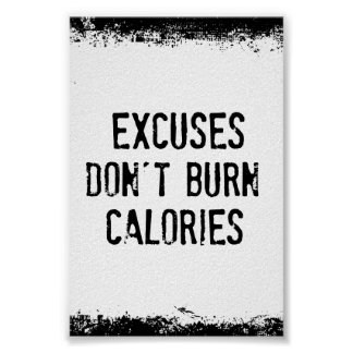 Fitness Motivation: Excuses Don't Burn Calories Poster