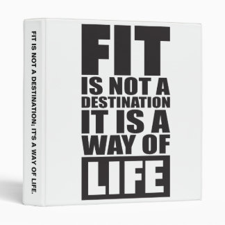 Fitness Motivation - Fit Is Not A Destination 3 Ring Binder