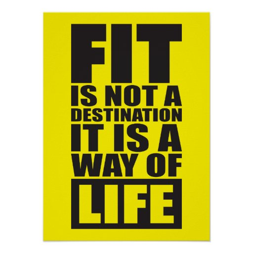 Fitness Motivation - Fit Is Not A Destination Poster