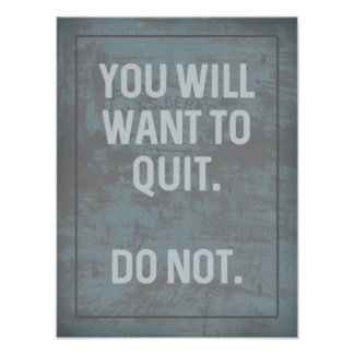 Fitness Motivational | You Will Want To Quit Poster